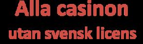 Alla casinon utan svensk licens