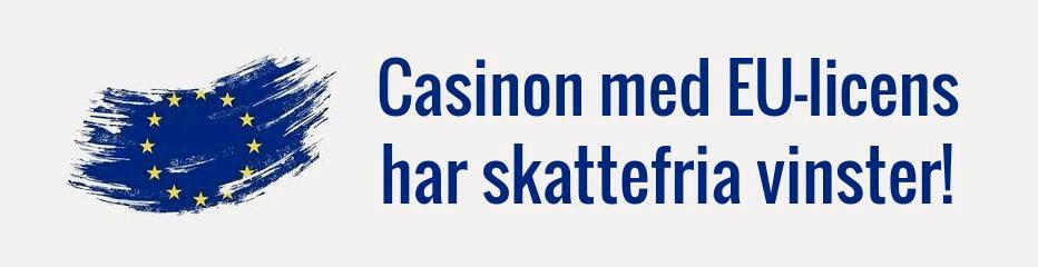 Casinon med EU-licens har skattefria vinster